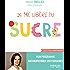 Je me libère du sucre: Mon programme naturopathique en 8 semaines