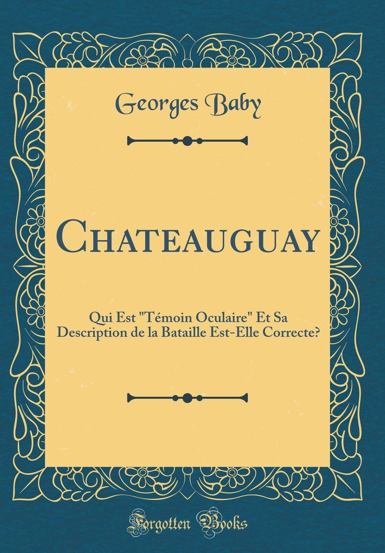 """Chateauguay: Qui Est """"Témoin Oculaire"""" Et Sa Description de la Bataille Est-Elle Correcte? (Classic Reprint) (French Edition) pdf"""