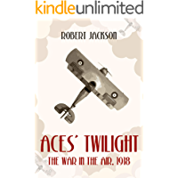 Aces' Twilight: The War in the Air 1918