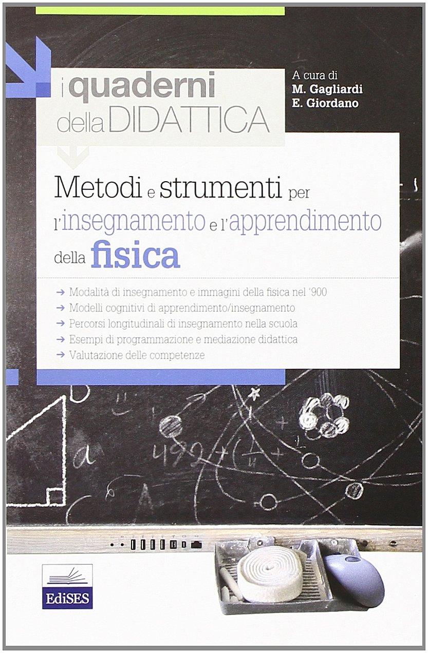 Metodi e strumenti per l'insegnamento e l'apprendimento della fisica Copertina flessibile – 1 gen 2014 Marta Gagliardi Enrica Giordano Edises 8865844159