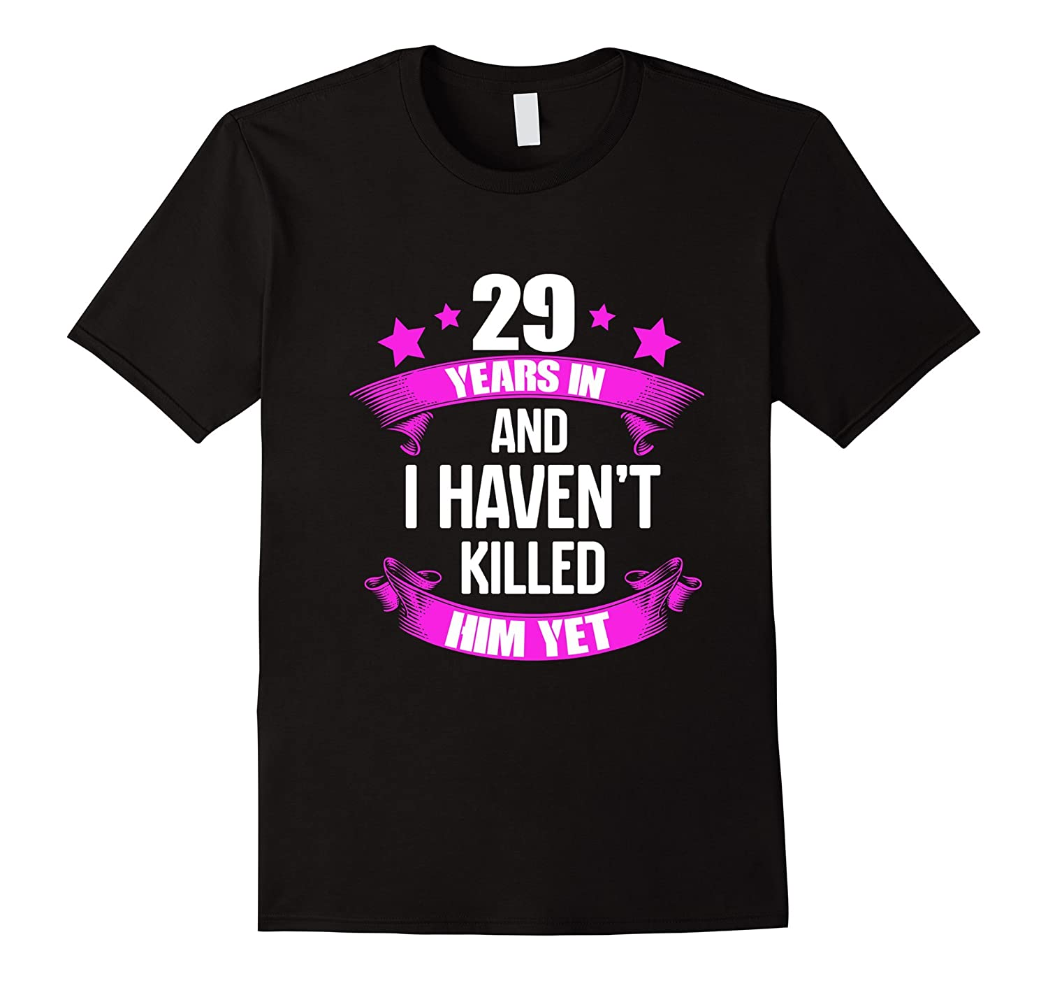 29 Year Wedding Anniversary Gift: 29th Wedding Anniversary T-Shirt For Wife. Funny Gifts