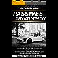 Passives Einkommen: Finanzielle Freiheit durch passives Einkommen – Geld sparen & verdienen mit Immobilien, Aktien & Online Business-Modellen