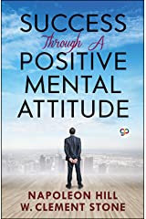 Success Through a Positive Mental Attitude Kindle Edition