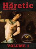 The Heretic Magazine - Volume 1