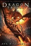 Dragon Trials (Return of the Darkening) (Volume 1)