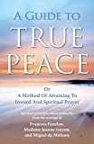 A Guide to True Peace: A Method of Attaining to Inward and Spiritual Prayer
