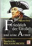 Friedrich der Große und seine Armee (Epochen der Weltgeschichte)