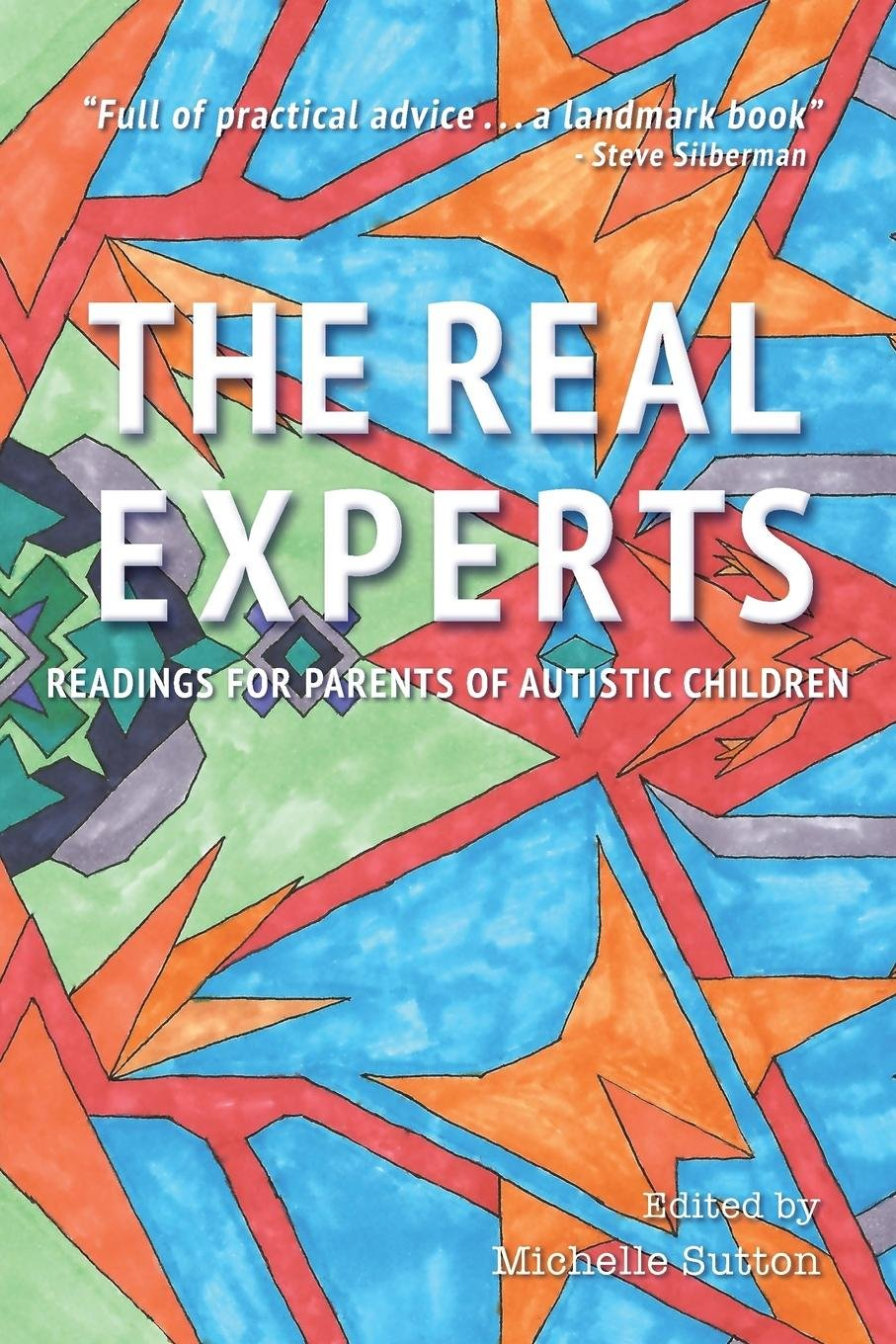 The Real Experts: Readings for Parents of Autistic Children - Popular Autism Related Book