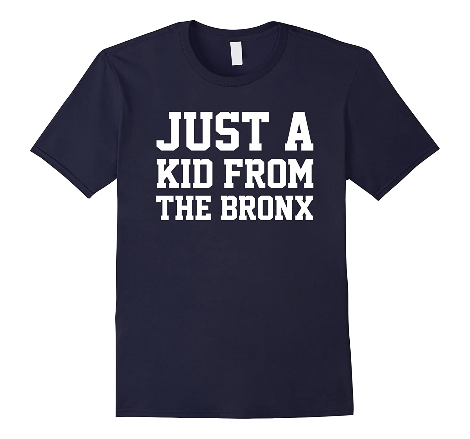 Just A Kid From Bronx Funny Humor Hometown Saying Tee-Teehay