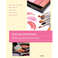 How to Start a Home-based Makeup Artist Business (Home-Based Business Series) (English Edition)