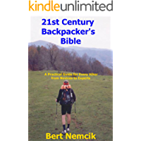The 21st Century Backpacker's Bible: A Practical Guide for Every Hiker from Novices to Experts