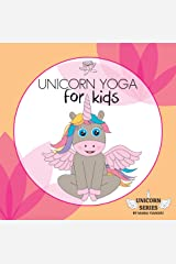 UNICORN YOGA for kids: Children's yoga poses picture book. For toddlers, kids & children ages 2-7. Preschool & kindergarten exercise & fitness book. (Unicorn Series Book 3) Kindle Edition