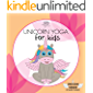 UNICORN YOGA for kids: Children's yoga poses picture book. For toddlers, kids & children ages 2-7. Preschool & kindergarten exercise & fitness book. (Unicorn Series Book 3)