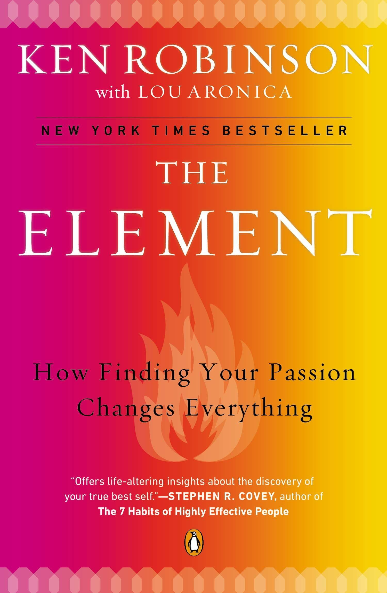 The Element: How Finding Your Passion Changes Everything: Ken Robinson, Lou  Aronica: 9780143116738: Amazon.com: Books