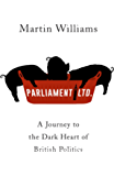 Parliament Ltd: A journey to the dark heart of British politics