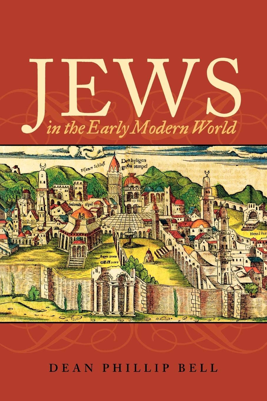 Jews in the Early Modern World: Continuity and Transformation por Dean Phillip Bell