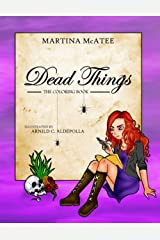 Dead Things: The Coloring Book Paperback