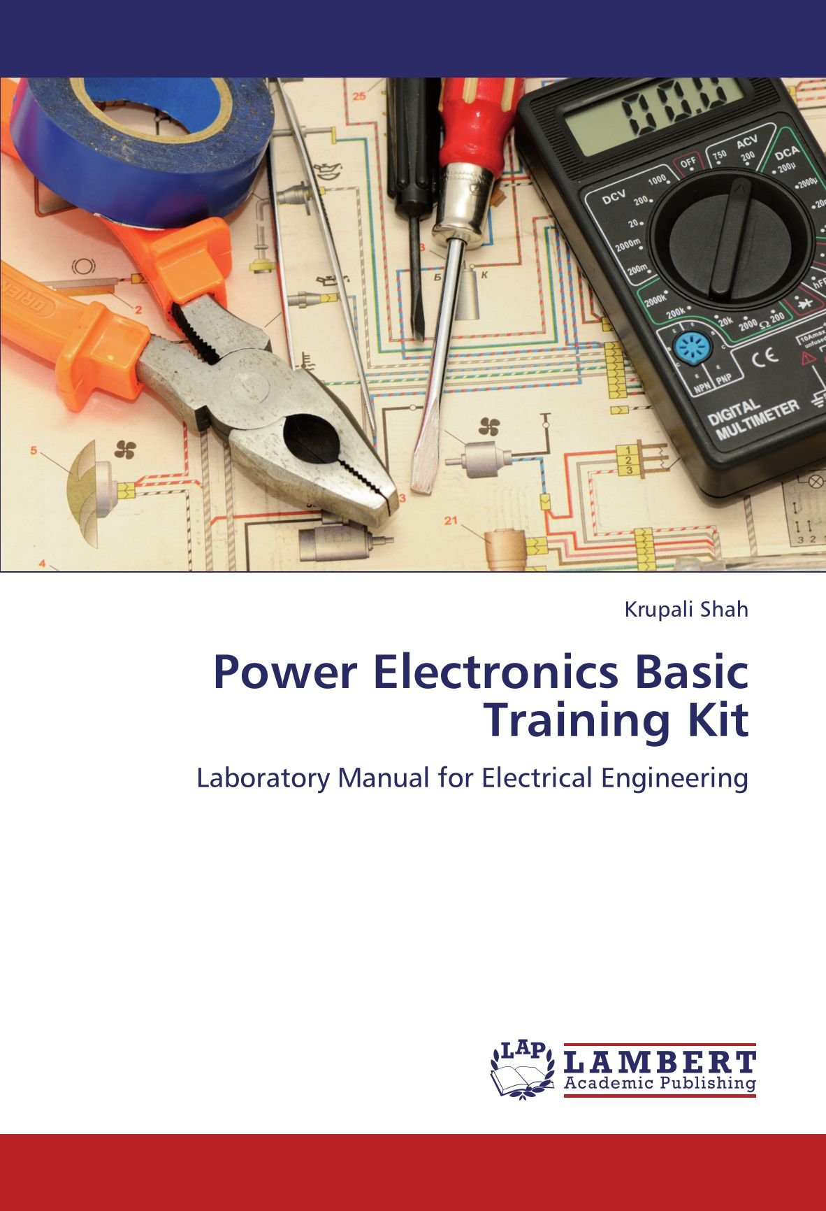 Power Electronics Basic Training Kit: Laboratory Manual for Electrical  Engineering: Krupali Shah: 9783659127649: Amazon.com: Books