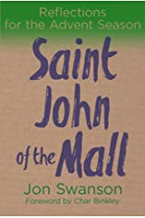 Saint John of the Mall: Reflections for the Advent Season Kindle Edition