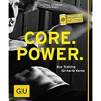 Core Power: Das Training für harte Kerne (GU Ratgeber Fitness)