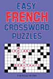 Easy French Crossword Puzzles (Language - French) (English and French Edition)