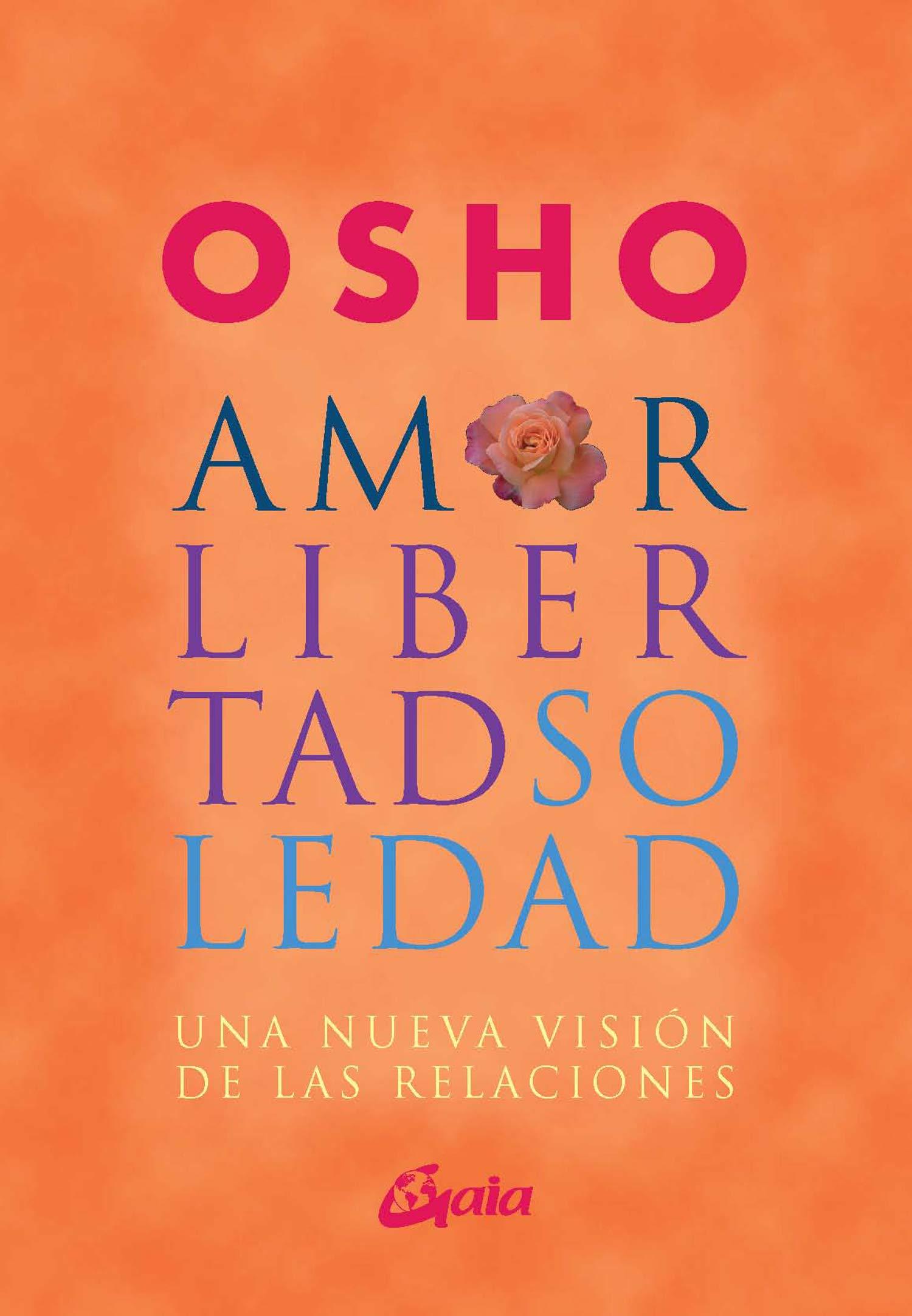 Amor, libertad y soledad : una nueva visión de las relaciónes: Una ...
