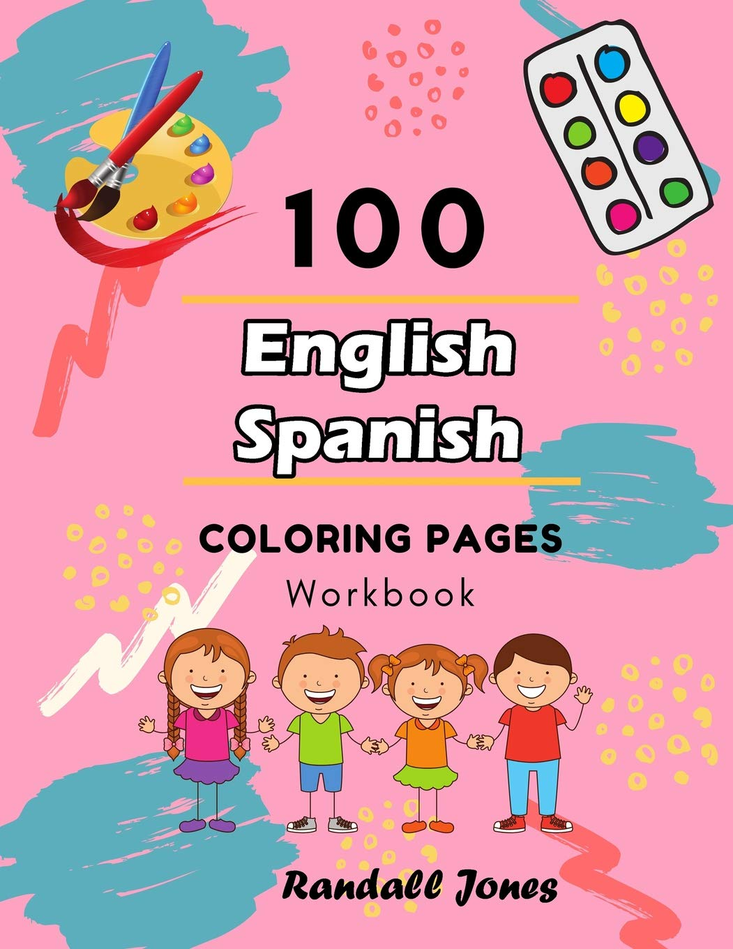 100 English Spanish Coloring Pages Workbook: Awesome ...