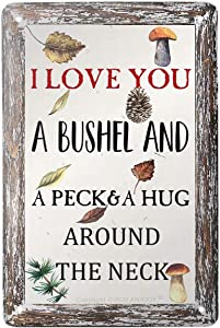 "Metal Tin Signs Vintage - I Love You A Bushel and A Peck and A Hug Around The Neck - Retro Plaque Poster for Cafe Home Bar Pub Coffee Beer Kitchen Bathroom Door Garden Wall Decor Art 8""x12"""