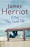 If Only They Could Talk: The classic memoirs of a 1930s vet (Pan 70th Anniversary)