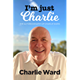 I'm Just Charlie: The Autobiography of Charlie Ward