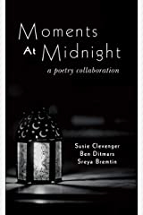 Moments at Midnight: A Poetry Collaboration Kindle Edition