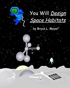 You Will Design Space Habitats (You Will ____ Space Book 2)