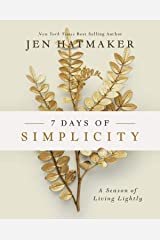 7 Days of Simplicity: A Season of Living Lightly Kindle Edition