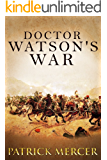 Doctor Watson's War (The Doctor Watson Adventure series Book 1)