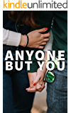 Anyone But You: A Young Adult Romance Novel