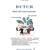 Dutch: Real-Life Conversations for Beginners (with audio) (English Edition)