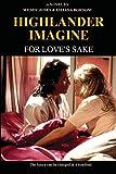 Highlander Imagine: For Love's Sake