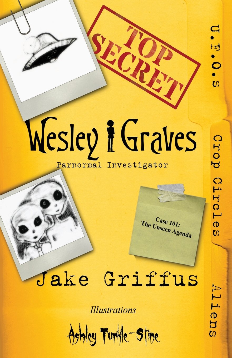 Wesley Graves: Paranormal Investigator: The Unseen Agenda ...