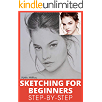 Sketching for Beginners: Drawing Basics with Sophia Williams Learn Pencil Sketching and Drawing Step-by-Step to Expand…
