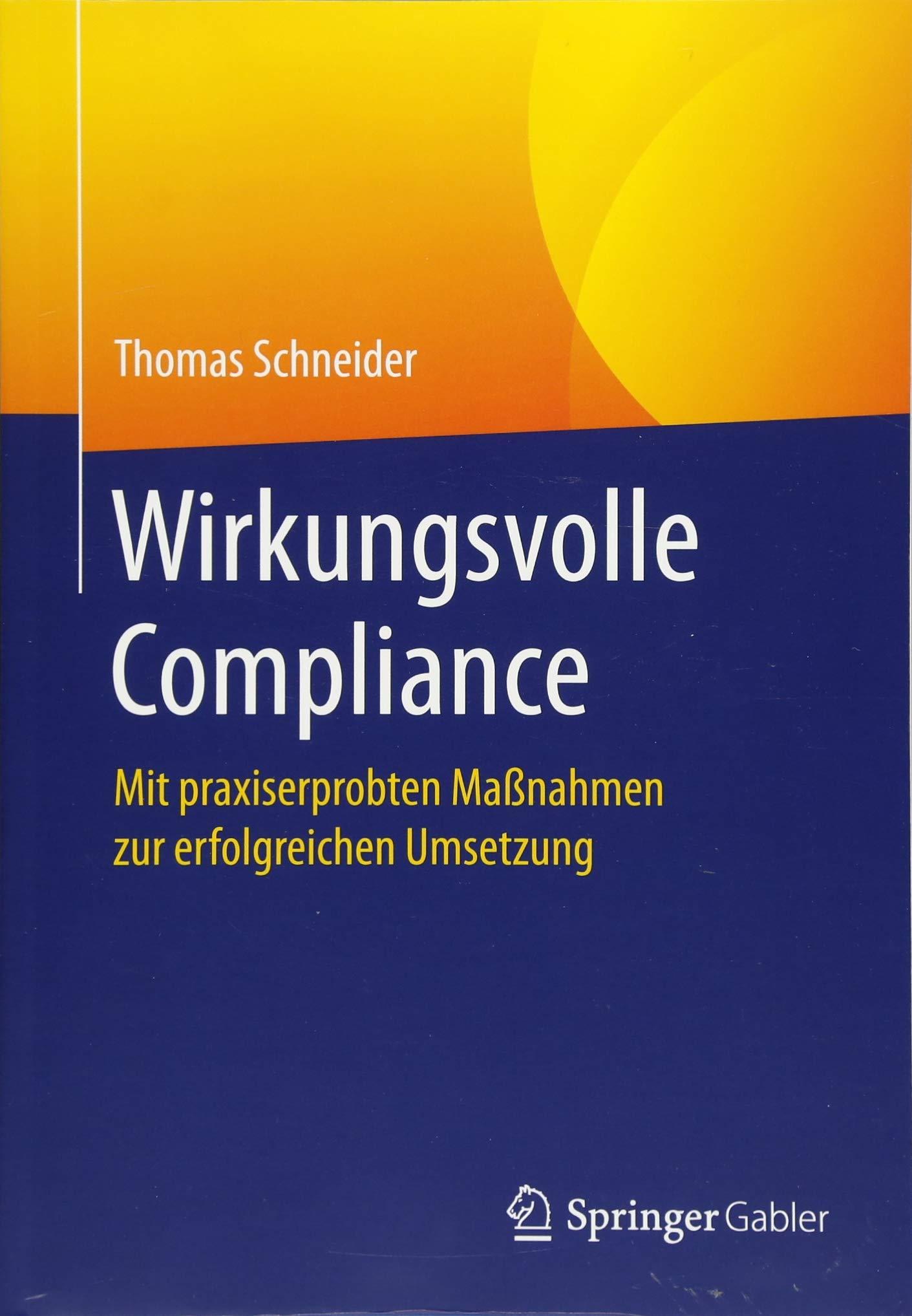Wirkungsvolle Compliance: Mit praxiserprobten Maßnahmen zur erfolgreichen Umsetzung