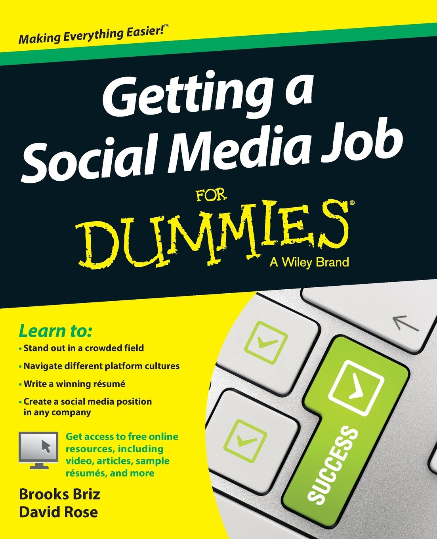 Getting a Social Media Job For Dummies: Brooks Briz, David Rose ...
