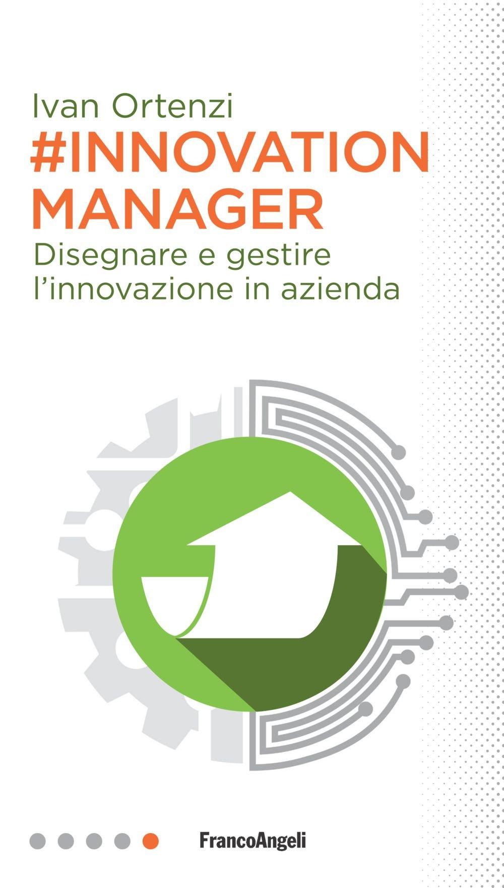 #Innovation manager. Disegnare e gestire l'innovazione in azienda Copertina flessibile – 21 mag 2018 Ivan Ortenzi Franco Angeli 8891751529 GESTIONE E SERVIZI AUSILIARI