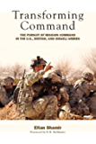 Transforming Command: The Pursuit of Mission Command in the U.S., British, and Israeli Armies