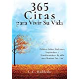 365 Citas para Vivir Su Vida: Palabras Sabias, Poderosas, Inspiradoras y Transformadoras de Vida para Iluminar Sus Días (Span
