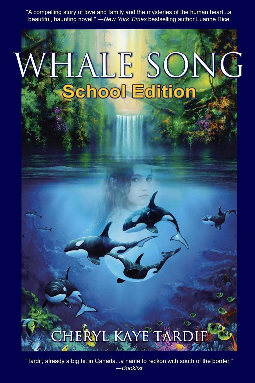 Whale Song  School Edition  Cheryl Kaye Tardif  9781926997292  Books ... f552d15584c38