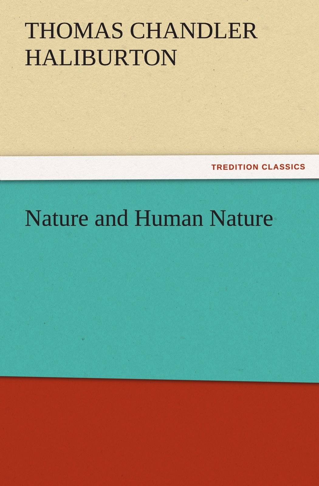 Download Nature and Human Nature (TREDITION CLASSICS) PDF