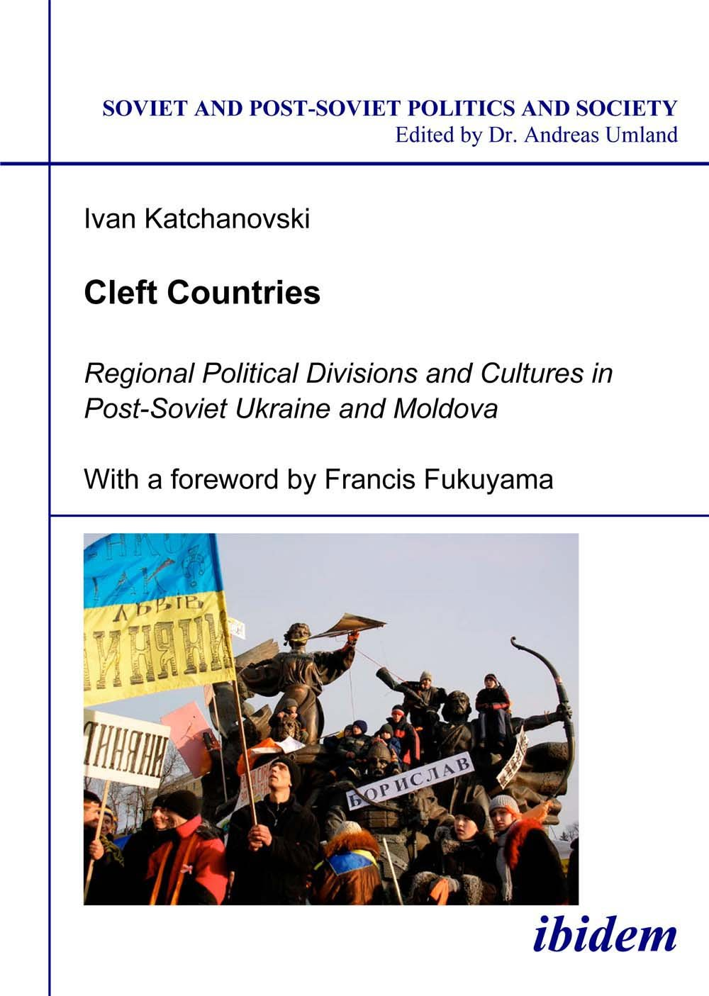 Cleft Countries: Regional Political Divisions and Cultures in Post-Soviet Ukraine and Moldova (Soviet and Post-Soviet Politics and Society 33) PDF