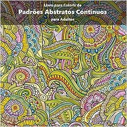 Amazon Com Livro Para Colorir De Padroes Abstratos Continuos Para
