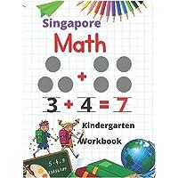 Singapore Math Kindergarten Workbook: Kindergarten and 1st Grade Activity Book Age 5-7 + Worksheets (Addition…