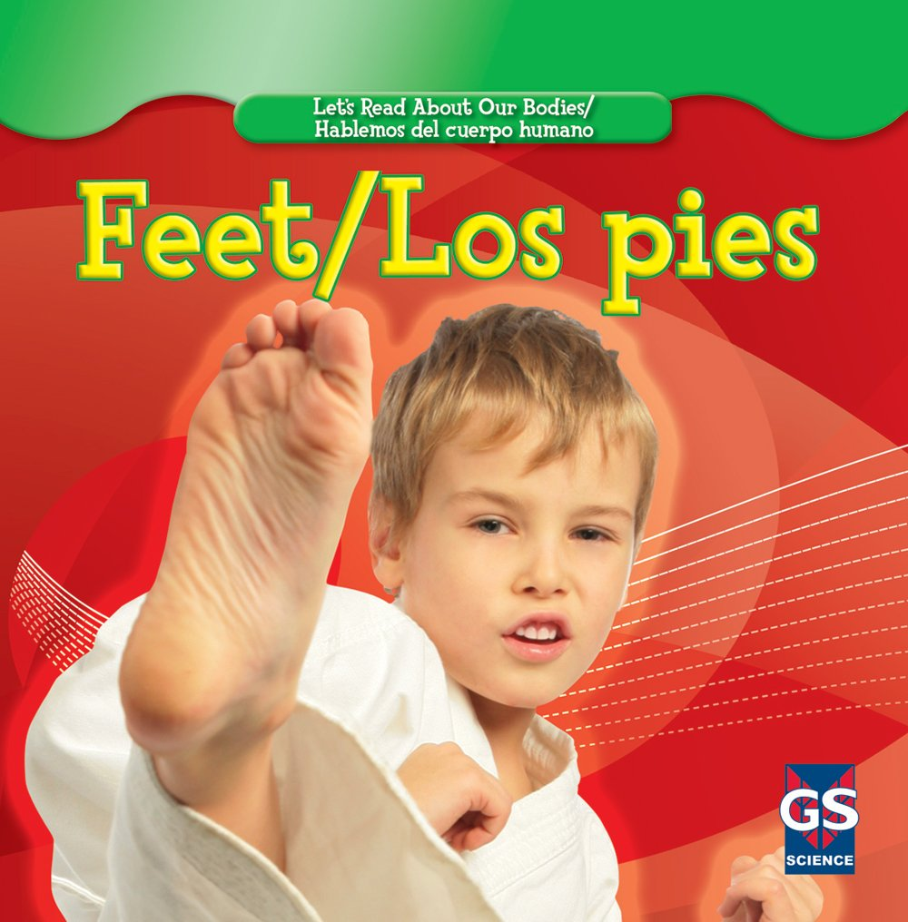 Feet/ Los pies (Let's Read About Our Bodies/ Hablemos Del Cuerpo Humano) (English and Spanish Edition) by Gareth Stevens Pub Hi-Lo Must reads